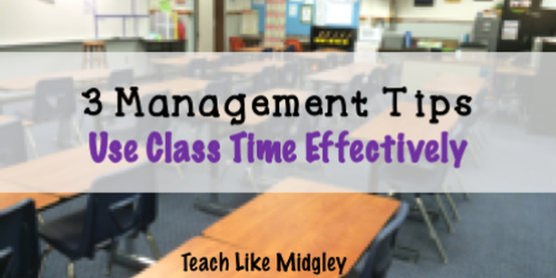 3 Classroom Management Tips to Use Class Time Effectively | Teach Like Midgley