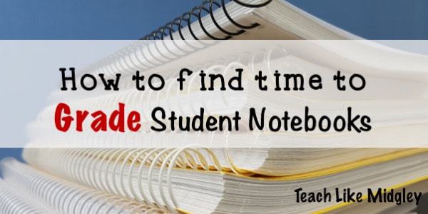 How to find time to grade student notebooks