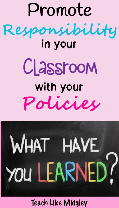 Promote Responsibilities in your classroom with your policies