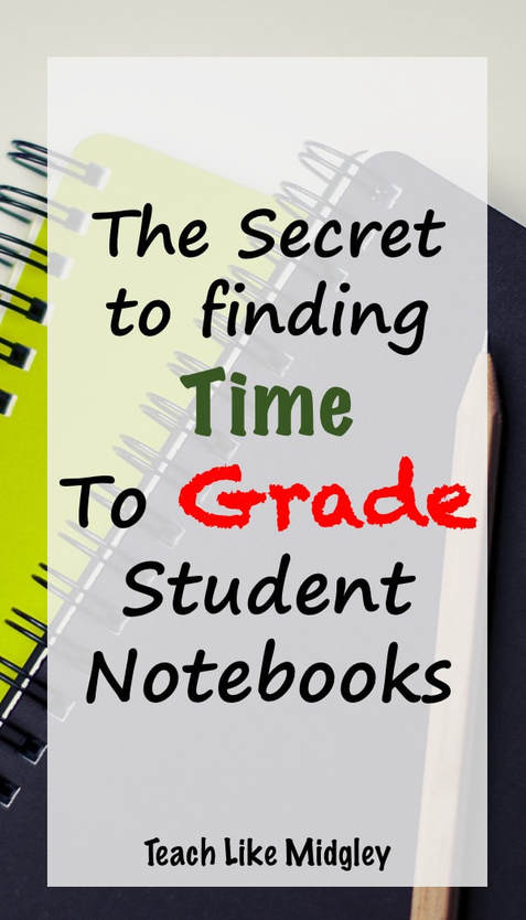 Find time to grade student notebooks
