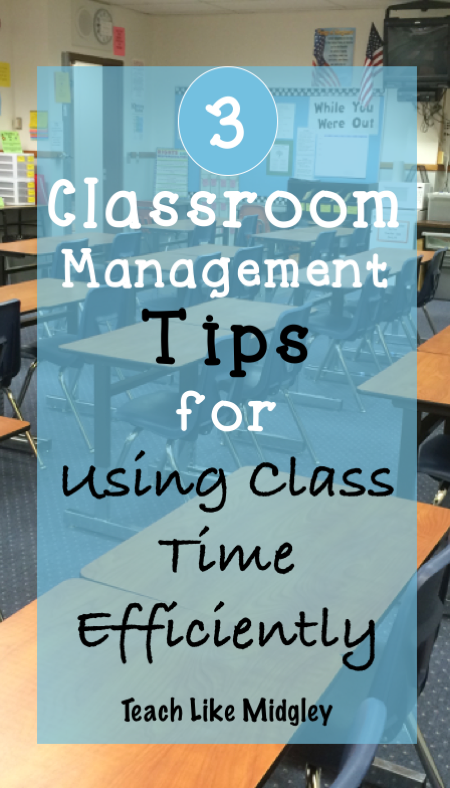 3 Classroom Management Tips for Using Class Time Efficiently | Teach Like Midgley