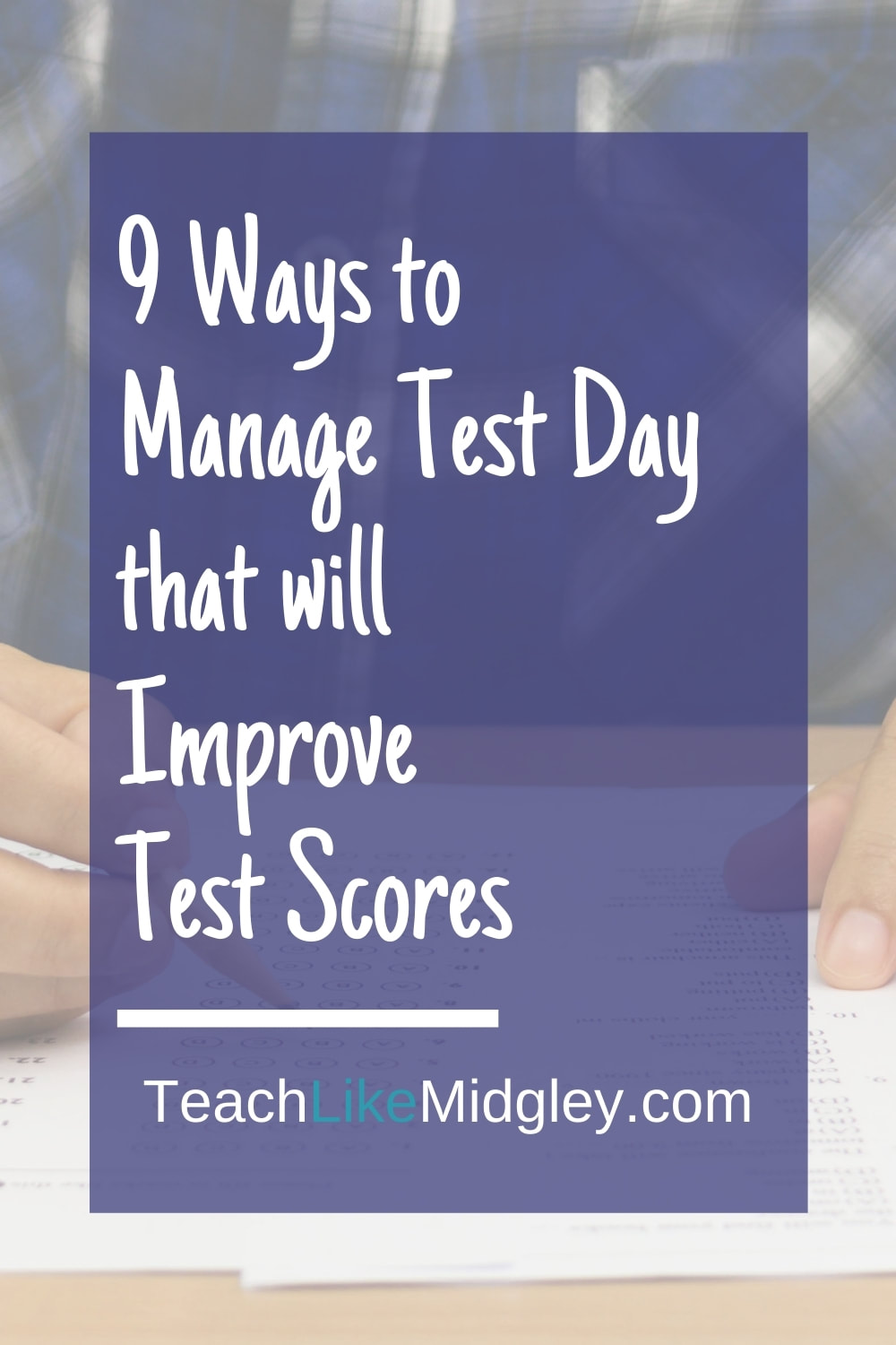 How to effectively manage students on test day and see higher test scores | Teach Like Midgley