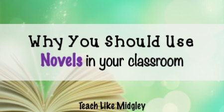 Why you should use novels in your classroom